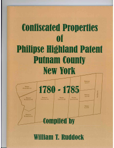 "Guest Bill Ruddock's book ""Confiscated Properties of Philipse Highland Patent, Putnam County, New York 1780-1785."""