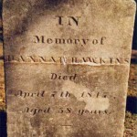 In / Memory of / Hannah Hawkins / Died / April 7th 1847, / Aged 58 Years.